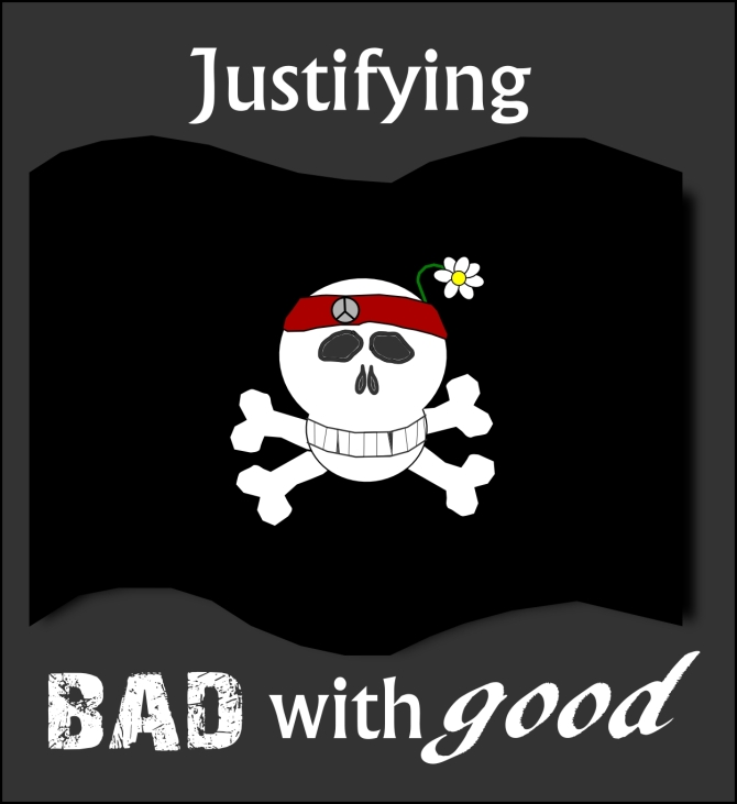 justifying bad with good
